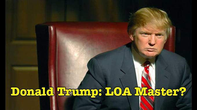 Is Donald Trump a Law of Attraction Master?