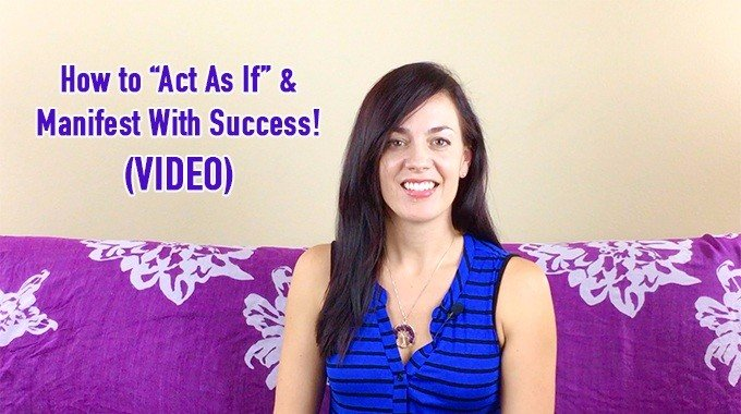 Act as if manifest with success video