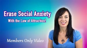 Erase Social Anxiety W/ The Law of Attraction