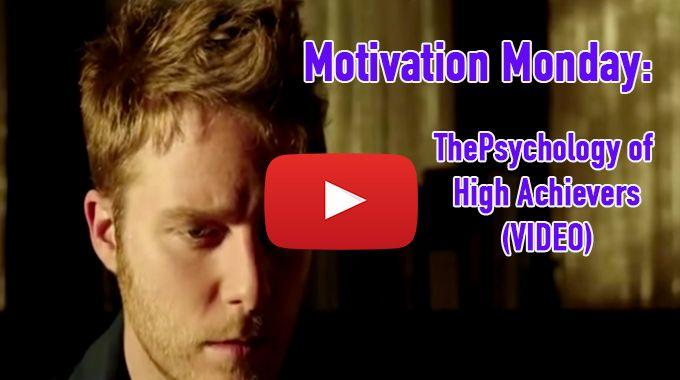 Motivation Monday- The Psychology of High Achievers