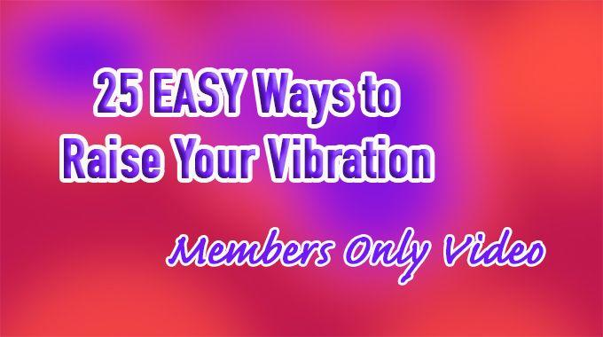Easy ways to raise your vibration