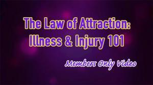 The Law of Attraction: Sudden Illness & Injury 101