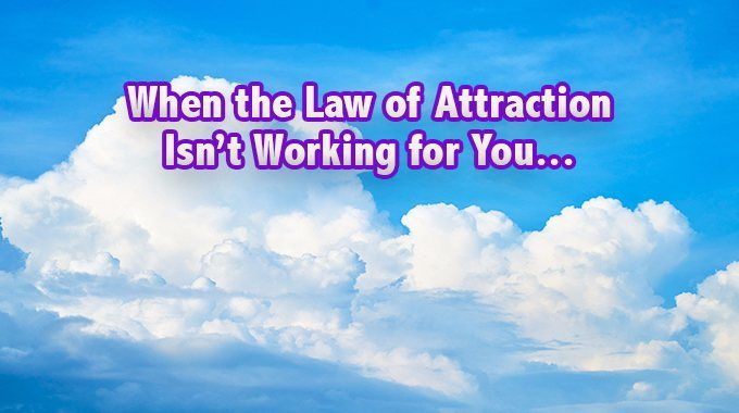 Questions to Ask Yourself When the Law of Attraction Isn't Working