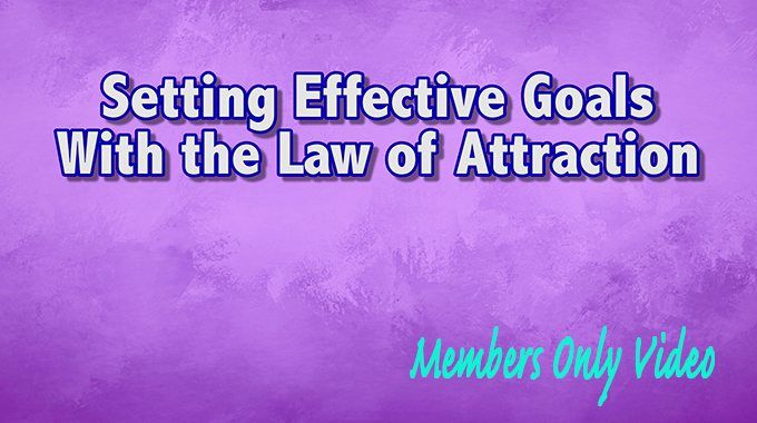 setting effective goals and the law of attraction