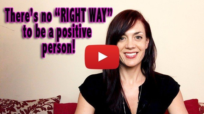 no right way to be a positive person