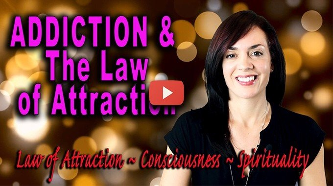 addiction and the law of attraction
