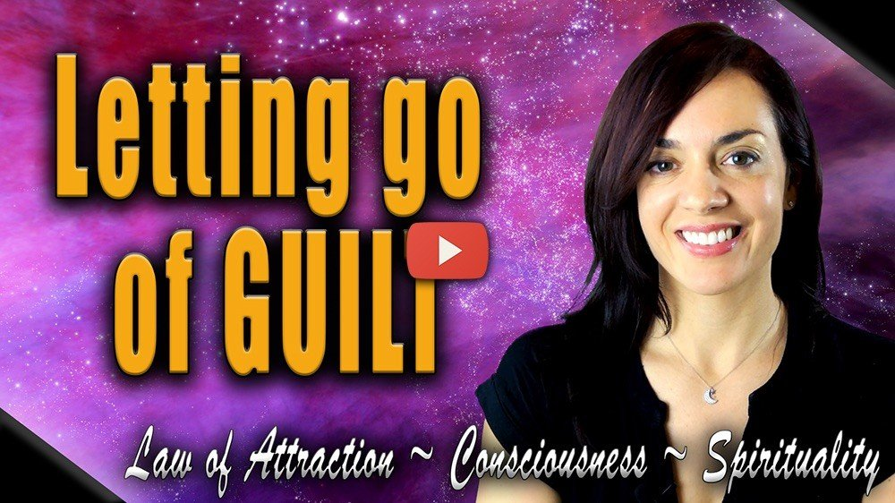 how to let go of guilt law of attraction