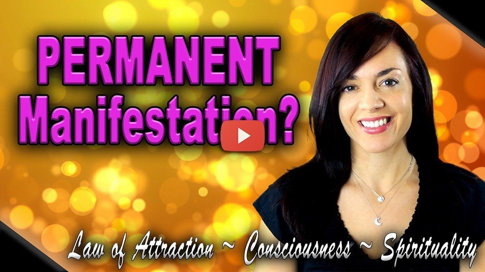 permanent manifestation can it be done is it possible law of attraction loa manifesting