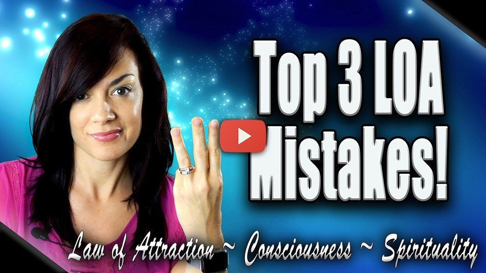 top 3 law of attraction mistakes video