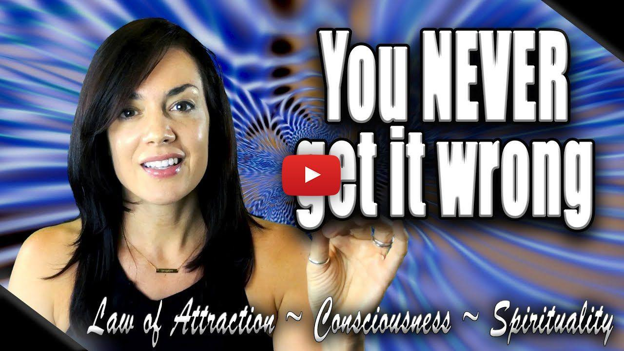 you never get it wrong and you never get it done law of attraction video