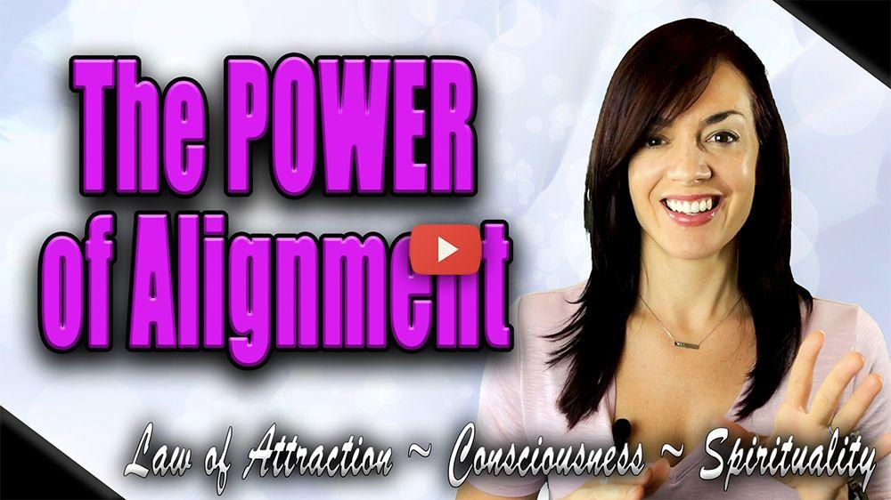 the power of alignment law of attraction manifestation video