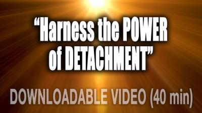 HARNESS THE POWER OF DETACHMENT CCC