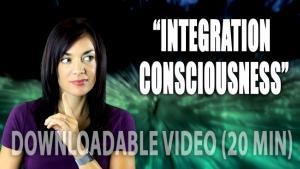 INTEGRATION CONSCIOUSNESS