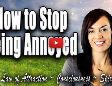 how to stop being annoyed law of attraction video