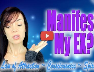 should you manifest your ex back law of attraction video andrea schulman raise your vibration today