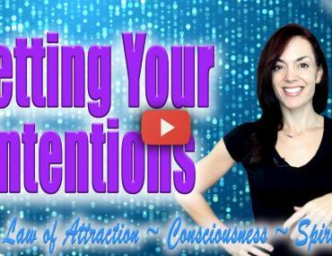 2 Easy Ways to Set Intentions law of attraction andrea schulman raise your vibration today video